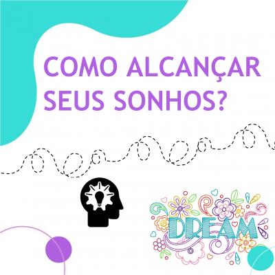 Como alcançar seus sonhos?